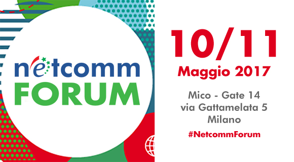 NetComm Forum 10-11 Maggio Milano