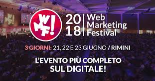 Web Marketing Festival | Rimini, 21- 22- 23 Giugno 2018‎